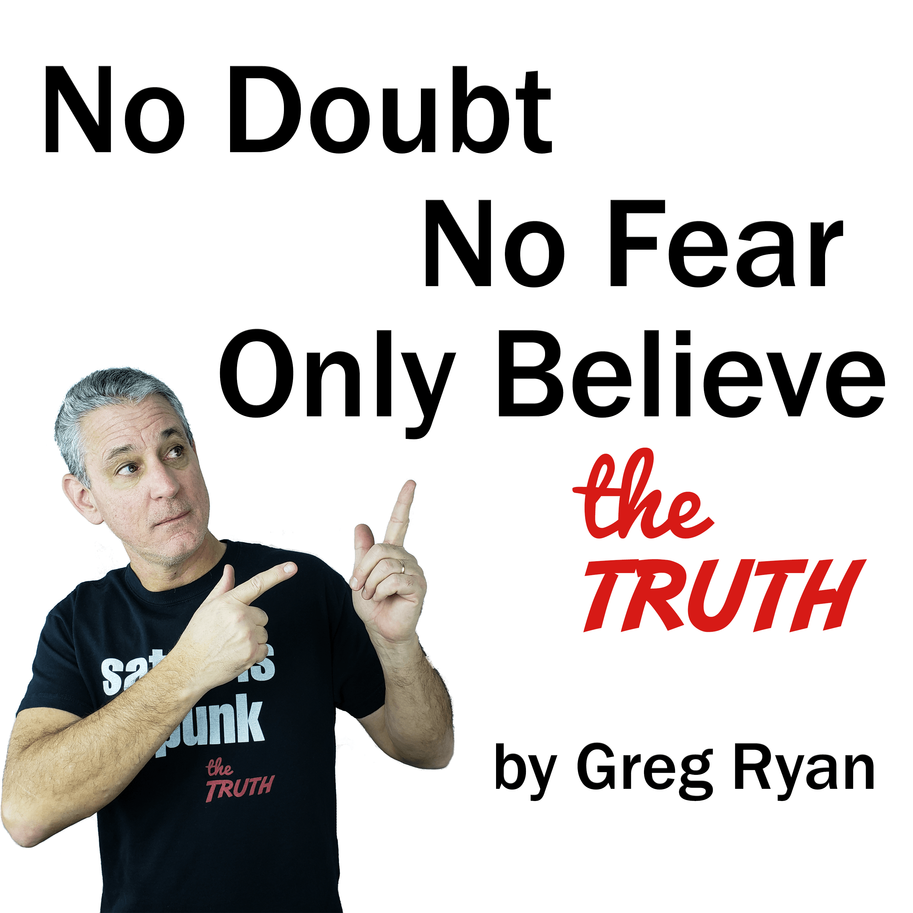 No Doubt No Fear Only Believe
