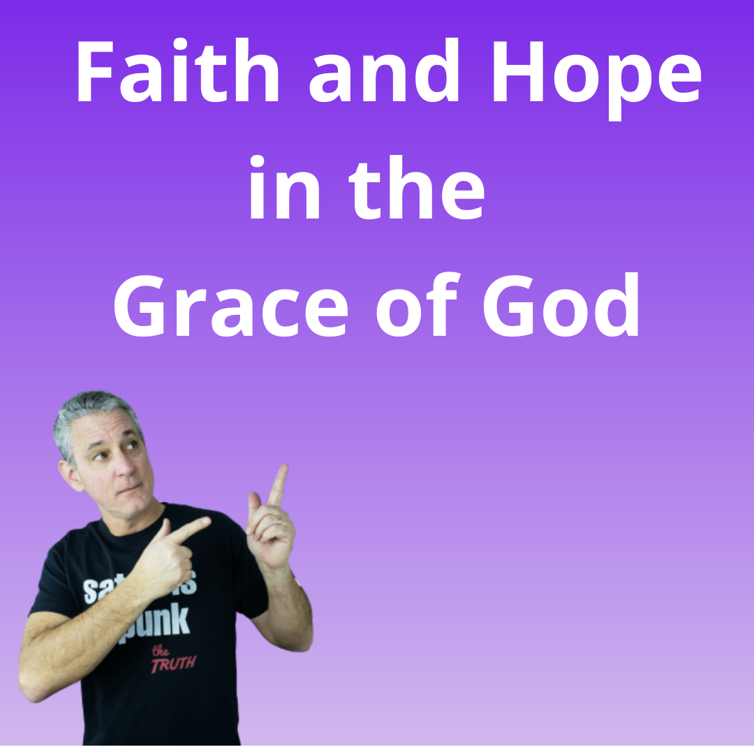 Faith and Hope in the Grace of God